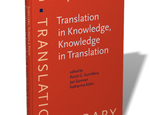 Translation in Knowledge, Knowledge in Translation, edited by Rocío G. Sumillera, Jan Surman, and Katharina Kühn, (Benjamins Translation Library, 2020)