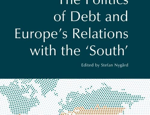 The Politics of Debt and Europe's Relations with the 'South', edited by Stefan Nygard, (Edinburgh University Press, 2020)