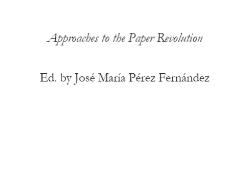 """""""Approaches to the Paper Revolution,"""" A Special Issue of Cromohs: Cyber Review of Modern Historiography, (ed.) José María Pérez Fernández, No.23, (2020)."""