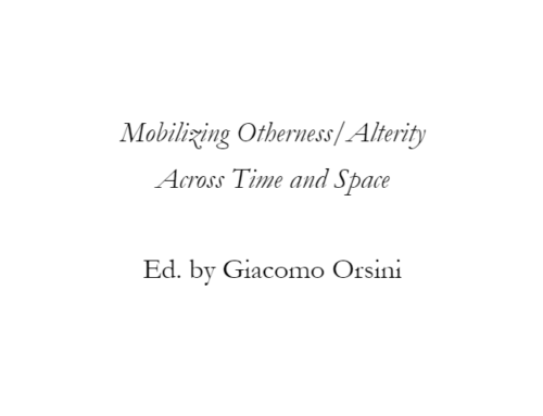 """""""Mobilizing Otherness/Alterity Across Time and Space,"""" A Special Issue of Cromohs: Cyber Review of Modern Historiography, (ed.) Giacomo Orsini, No.23, (2020)."""