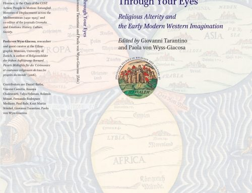Through Your Eyes: Religious Alterity and the Early Modern Western Imagination, edited by Giovanni Tarantino and Paola von Wyss-Giacosa, (Leiden: Brill, 2021)